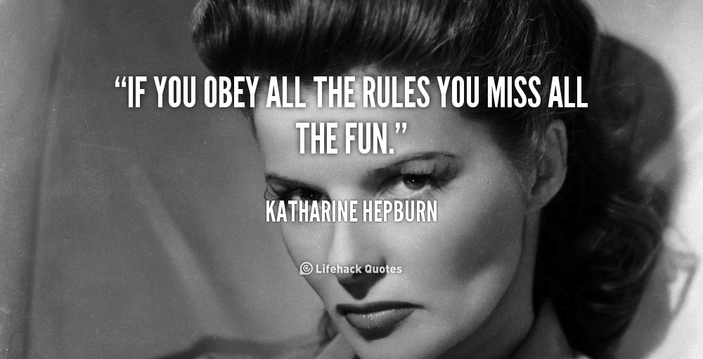 quote-Katharine-Hepburn-if-you-obey-all-the-rules-you-5075